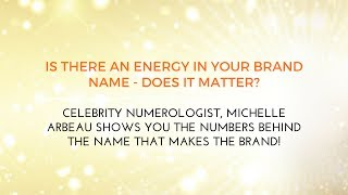 Personal Brand - How Do You Find The Energy Of Your Name?