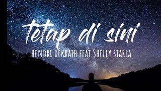 Terima kasih kau telah mencintaiku - Tetap di sini ll suhendri feat Shelly starla (Lyrics musik)