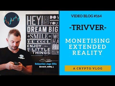 [Video Blog #164] - TRIVVER - Monetising Extended Reality (XR) (Crypto)