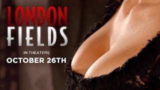 London Fields (2018) Official Red Band Trailer - Amber Heard, Billy Bob Thornton, Theo James, Jim Sturgess