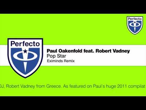 Paul Oakenfold Feat. Robert Vadney - Pop Star (Eximinds Remix)