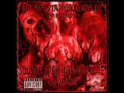 Mr. Sinista Productions, LLC. Presents...Sounds From Tha Torture Chamber (Full Album)