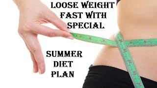 Summer Full Day Diet Plan   Summer Diet Plan to Lose Weight Fast   Weight Loss Diet Plan   Fat Loss