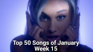 Top 50 Songs of January (Week of 17th - 23th) WEEK 15