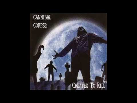 Cannibal Corpse - Created To Kill [FULL]