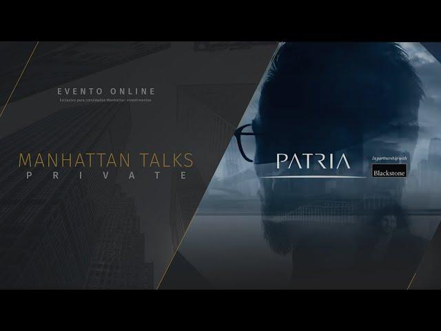 Manhattan Talks PRIVATE - Pátria Investimentos e Fundos de Investimento em Participações (FIP)