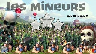 MINEURS PERF INCROYABLE // CLASH OF CLANS FR //tuto hdv 10 et hdv 11
