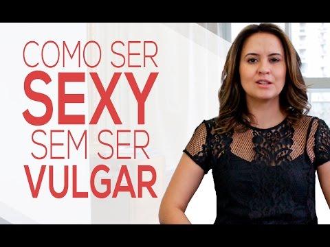 Sexy Sem Ser Vulgar