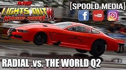 Lights Out 11: Radial .vs. The World Qualifying Round 2