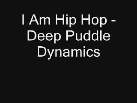 I Am Hip Hop - Deep Puddle Dynamics