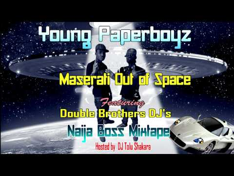 Nigeria Music - Young Paperboyz ft Double Brothers DJ's -- Maserati Out of Space