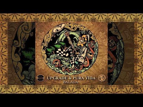 Upgrade & Pura Vida - Balada (Official Audio)