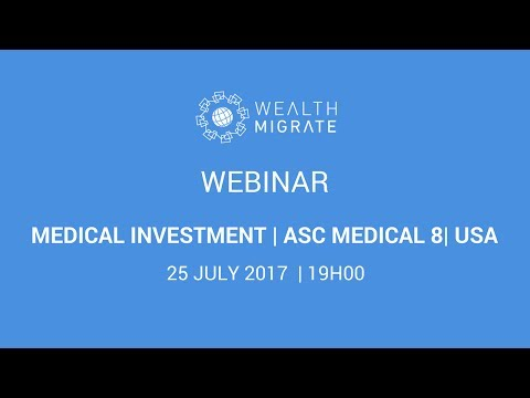 Webinar 25 July 2017 | Medical investment | ASC Medical 8 in Texas