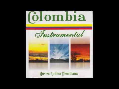 Colombia Instrumental - Musica Andina Colombiana (Bambucos -- Pasillos)