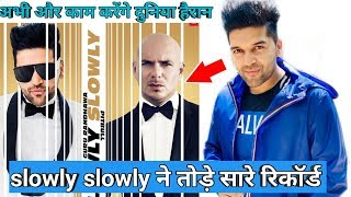 Slowly slowly guru randhawa Pitbull break all record worldwide