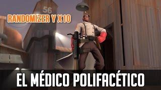 TF2: El Médico Polifacético - RANDOMIZER y X10