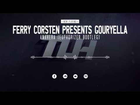 Ferry Corsten presents Gouryella - Anahera (Euphorizer Bootleg) (Free Release) [HQ + HD]