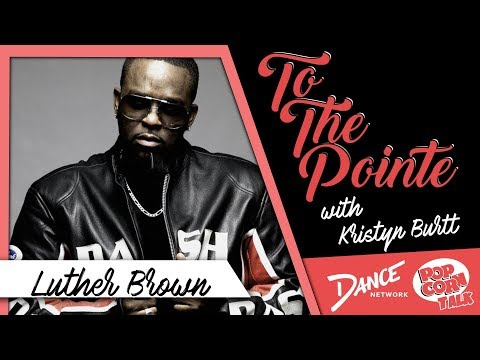 Luther Brown Discusses His Career - To The Pointe with Kristyn Burtt