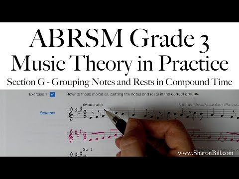 ABRSM Grade 3 Music Theory Section G Grouping Notes and Rests in Compound Time with Sharon Bill