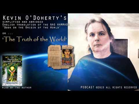 Kevin O'Doherty NAG HAMMADI: Book on the Origin of the World (simplified & abridged)