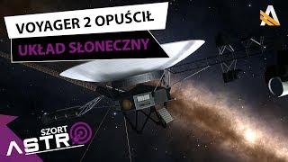 Sonda Voyager 2 opuściła układ słoneczny - AstroSzort