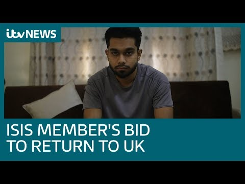 The Isis member who wants to come 'home' - and UK's bid to stop him   ITV News