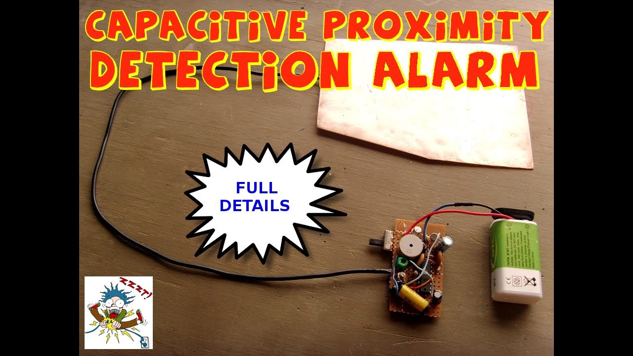 Capacitive Proximity Detection Alarm Circuit Youtube Use 555 Build Spaceship Diagram