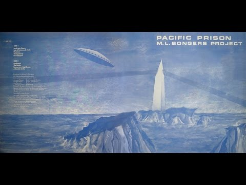 M. L. BONGERS PROJECT - Pacific Prison [full album]