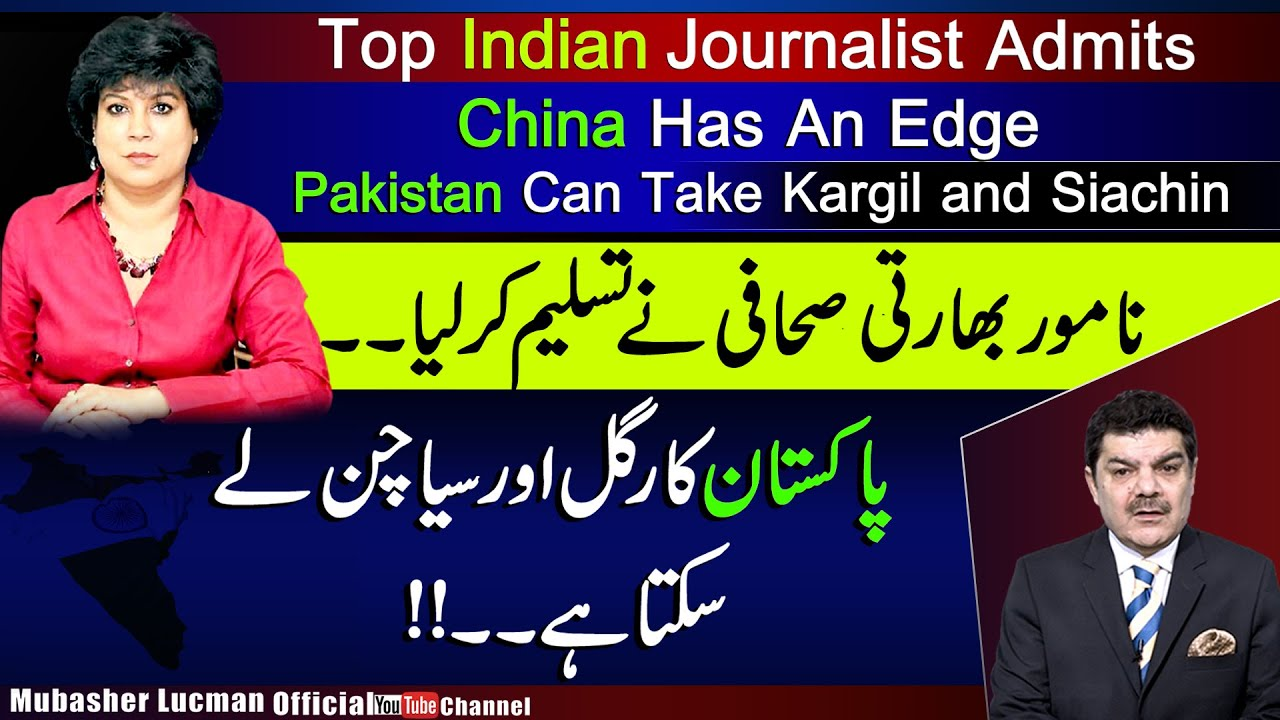 Top Indian Journalist Admits | China has an edge | Pakistan Can Take Kargil and Siachin…