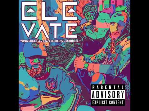 Elevate - Ruddboy Ft. Yung Souldja & Ryan Reckless