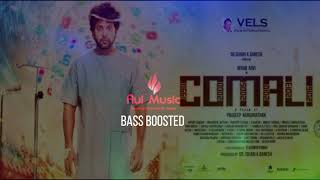 Bass Boosted Hi Sonna Pothum Song | Comali | Hiphop Tamizha