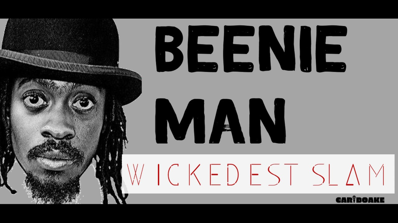 Download Beenie Man - Wickedest Slam (Dancehall Lyrics provided by Caribaoke The Official Karaoke Event)