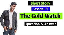 Short Story The Gold Watch Question Answer