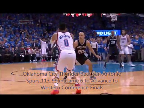Oklahoma City Thunder Defeat San Antonio Spurs 113-99  to Advance to Western Conference Finals