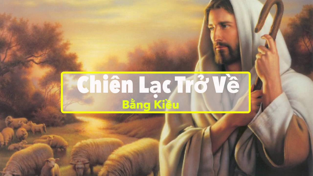 Thánh Ca Việt Nam | Chiên Lạc Trở Về – Bằng Kiều