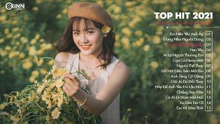 Top Hit Nhạc Trẻ 2021 - Đừng Như Người Dưng, Hẹn Yêu, Hoa Nở Không Màu - Nhạc Trẻ Hay Nhất Hiện Nay