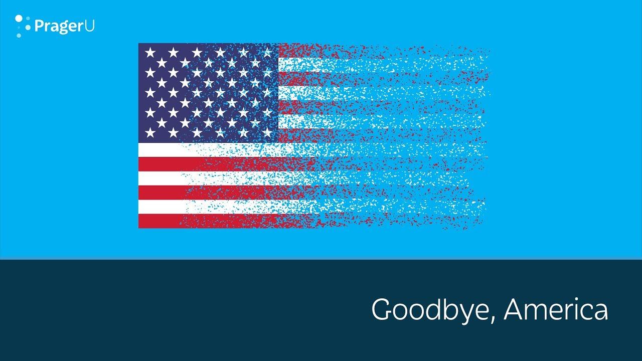 PragerU Goodbye, America