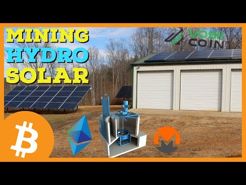 Bitcoin And Cryptocurrency Mining W/ Hydro \u0026 Solar POWER!