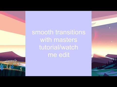 Video Star Smooth Transitions With Masters Tutorial/Watch Me Edit (kinda advanced)