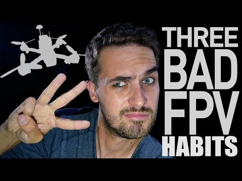 3 BAD habits to BREAK for better FPV freestyle