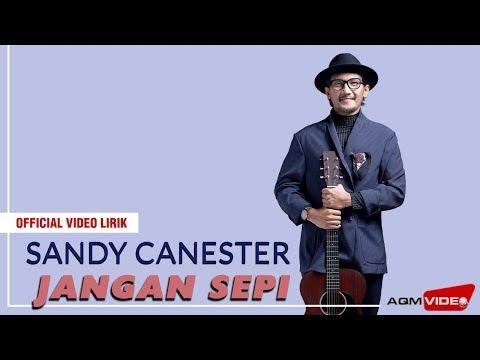 Sandy Canester - Jangan Sepi | Official Video Lirik