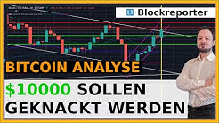 So möchte Bitcoin die $10000 Marke knacken!   Bitcoin Analyse deutsch