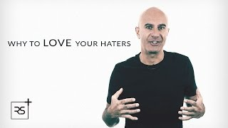 Why To Love Your Haters | Robin Sharma