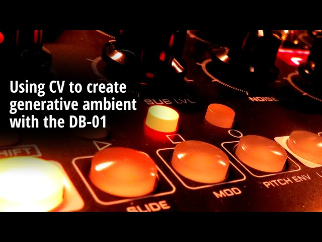 Using CV to create generative ambient with the DB-01