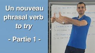 Un nouveau phrasal verb en anglais - to try - partie 1