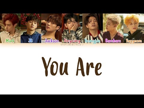 GOT7 - You Are LYRICS [COLOR CODED HAN|ROM|ENG]