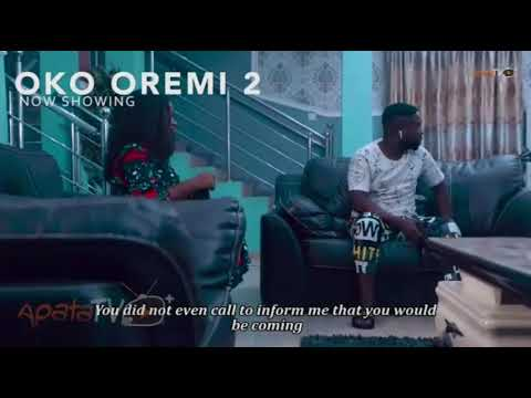Download OKO OREMI 2 latest yoruba movie  odunomoadekola