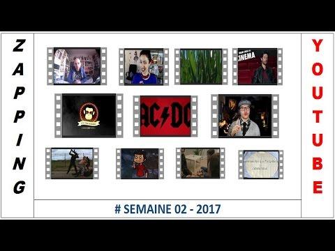 ZAPPING YouTube #SEMAINE02 du 7 au 13/01/2017