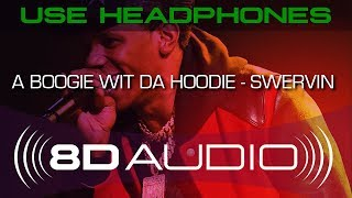 A Boogie wit da Hoodie - Swervin ft. 6ix9ine (8D AUDIO)