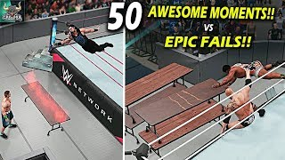 WWE 2K18 Top 50 Awesome Moments vs Epic Fails!! WWE 2K19 Countdown